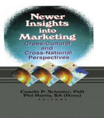 Newer Insights into Marketing : Cross-Cultural and Cross-National Perspectives :  Cross-Cultural and Cross-National Perspectives - Camille Passler Schuster