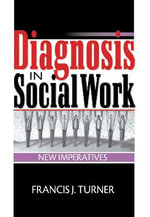 Diagnosis in Social Work :  New Imperatives - Francis J. Turner