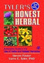 Honest Herbal : A Sensible Guide to the Use of Herbs and Related Remedies - Varro E. Tyler