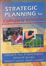 Strategic Planning for Collegiate Athletics - William Winston