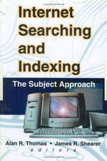 Internet Searching and Indexing : The Subject Approach - Alan R. Thomas