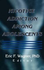 Nicotine Addiction Among Adolescents - Eric F. Wagner