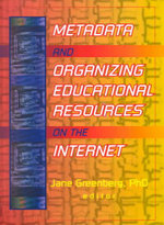 Metadata and Organizing Educational Resources on the Internet : Journal of Internet Cataloging (Paperback) - Jane Greenberg