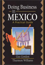 Doing Business in Mexico :  A Practical Guide - Gus Gordon