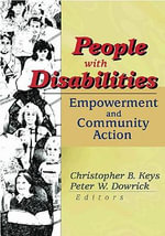 People with Disabilities : Empowerment and Community Action - Peter W. Dowrick