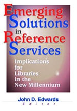 Emerging Solutions in Reference Services :  Implications for Libraries in the New Millennium