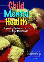 Child Mental Health : Exploring Systems of Care in the New Millennium - John Y. Powell