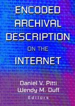 Encoded Archival Description on the Internet :  Tools for Theory and Practice
