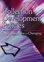 Collection Development Policies : New Directions for Changing Collections - Daniel C. Mack