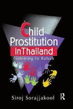 Child Prostitution in Thailand : Listening to Rahab - Siroj Sorajjakool
