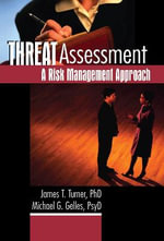 Threat Assessment : A Risk Management Approach - James T. Turner