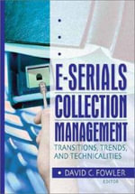 E-Serials Collection Management : Transitions, Trends and Technicalities - David Fowler