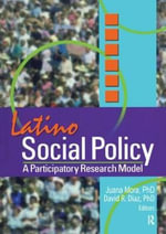 Latino Social Policy : A Participatory Research Model