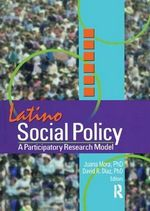 Latino Social Policy :  Participatory Research Model