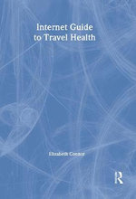 Internet Guide to Travel Health - Elizabeth Connor