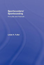 Sportscasters/Sportscasting : Principles and Practices - Linda K. Fuller