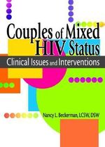 Couples of Mixed HIV Status : Clinical Issues and Interventions - Nancy L. Beckerman
