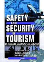 Safety and Security in Tourism : Relationships, Management, and Marketing - David Timothy Duval