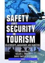 Safety and Security in Tourism: Relationships, Management, and Marketing :  Relationships, Management, and Marketing - David Timothy Duval