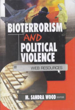 Bioterrorism and Political Violence : Web Resources - M. Sandra Wood