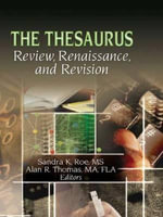 The Thesaurus : Review,Renaissance and Revision - Sandra K. Roe