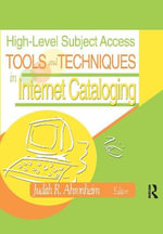 High-Level Subject Access Tools and Techniques in Internet Cataloging - Judith R. Ahronheim