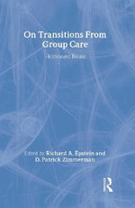On Transitions from Group Care : Homeward Bound - Richard A Epstein, Jr.