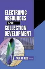 Electronic Resources and Collection Development - Sul H. Lee