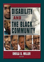 Disability and the Black Community : A Family Guide to Recognizing, Treating and Preven... - Sheila D. Miller