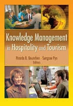 Knowledge Management in Hospitality and Tourism : Journal of Quality Assurance in Hospitality and Tourism Ser. - Ricarda B. Bouncken