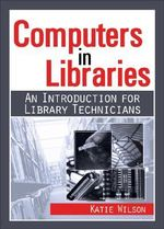 Computers in Libraries : An Introduction for Library Technicians - Katie Wilson