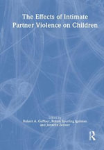 The Effects of Intimate Partner Violence on Children - Robert Geffner