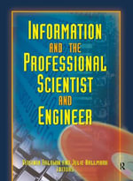 Information and the Professional Scientist and Engineer :  The Revolution Continues