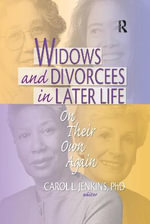 Widows and Divorcees in Later Life : On Their Own Again - Carol L. Jenkins