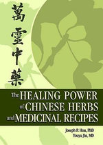 The Healing Power of Chinese Herbs and Medicinal Recipes - Ethan B. Russo