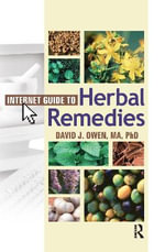 Internet Guide to Herbal Remedies : Haworth Internet Medical Guides - David J. Owen
