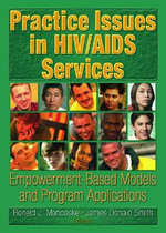 Practice Issues in HIV/AIDS : Empowerment-Based Models and Program Applications - R. Dennis Shelby