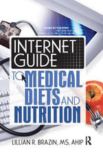 Internet Guide to Medical Diets and Nutrition : Haworth Internet Medical Guides - Lillian Brazin