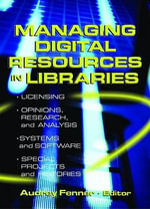 Managing Digital Resources in Libraries - Linda S. Katz