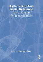 Digital versus Non-digital Reference : Ask a Librarian Online and Offline - Linda S. Katz