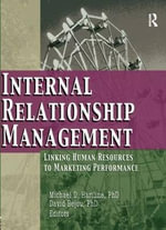 Internal Relationship Management : Linking Human Resources to Marketing Performance