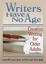 Writers Have No Age : Creative Writing for Older Adults - Lenore Coberly