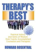 Therapy's Best : Practical Advice and Gems of Wisdom from Twenty Accomplished Counselors and Therapists - Howard Rosenthal
