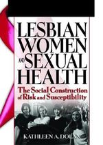 Lesbian Women and Sexual Health : The Social Construction of Risk and Susceptibility - Kathleen Dolan