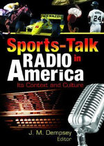 Sports-Talk Radio in America: Its Context and Culture :  Its Context and Culture - Frank Hoffmann