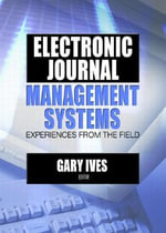 Electronic Journal Management Systems : Experiences from the Field - Gary W. Ives