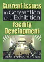 Current Issues in Convention and Exhibition Facility Development - Robert R. Nelson