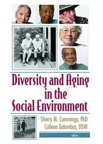 Diversity and Aging in the Social Environment : Development, Dynamics, and Interventions