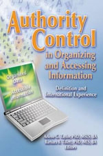 Authority Control in Organising and Accessing Information : Definition and International Experience