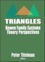 Triangles : Bowen Family Systems Theory Perspectives - Peter Titelman